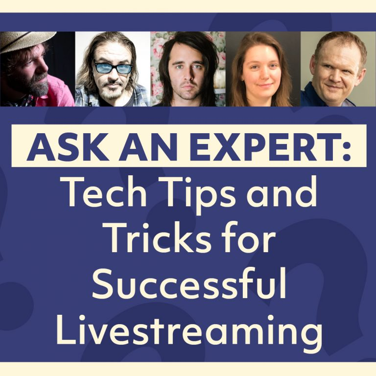Ask An Expert: Tech Tips and Tricks for Successful Livestreaming