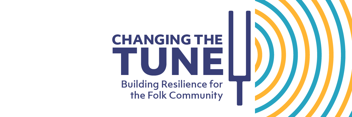 Changing the Tune: Building Resilience for the Folk Community