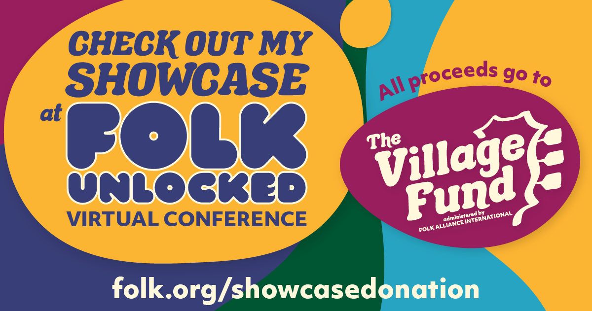 Check out my showcase at Folk Unlocked Virtual Conference. All Proceeds go to The Village Fund administered by Folk Alliance International. Go to folk.org/showcasedonation