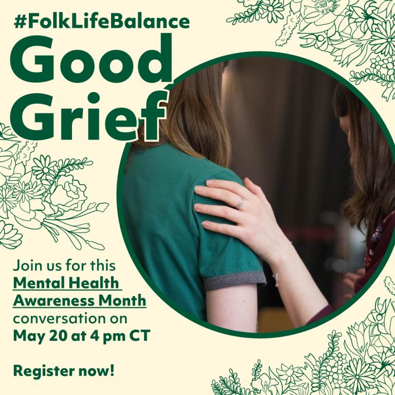 #FolkLifeBalance: Good Grief