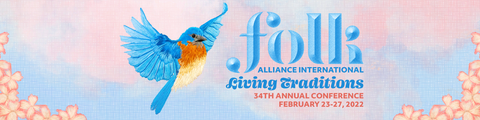 Folk Alliance International 34th Annual Conference February 23-27, Theme: Living Traditions