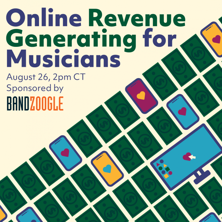 Online Revenue Generating for Musicians. April 26 at 2 PM CT. Sponsored by Bandzoogle